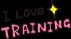 I Love Training